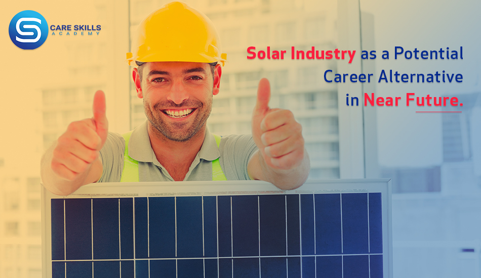 Solar Industry as a Potential Career Alternative in Near Future