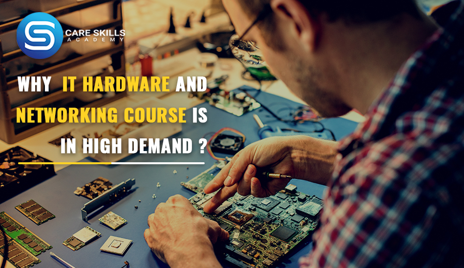 Why IT Hardware and Networking course are in high demand ?
