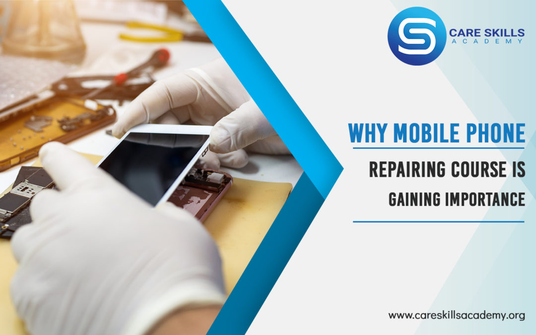 Why Mobile Phone Repairing Course Is Gaining Importance
