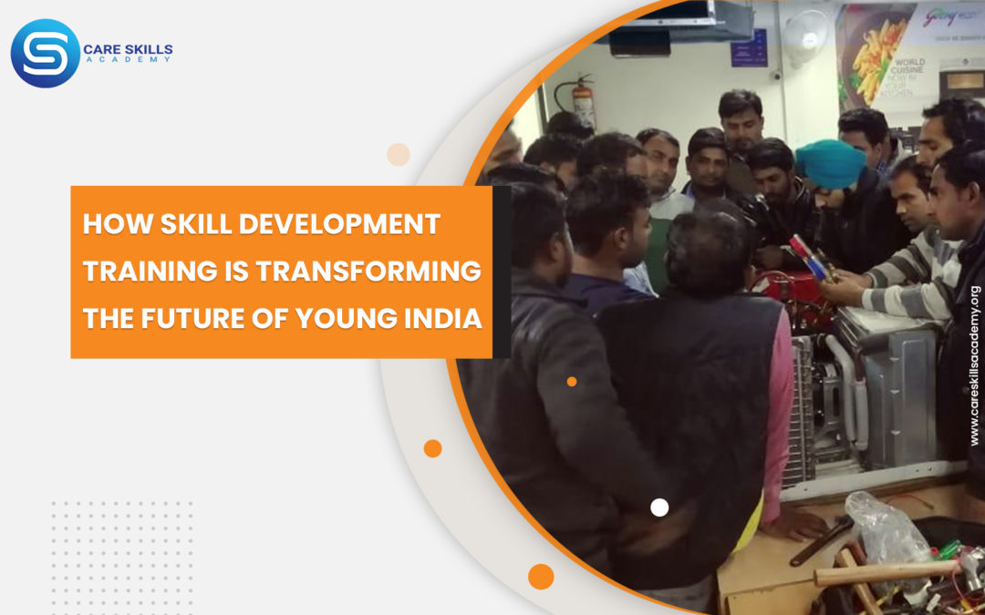 How Skill Development Training Is Transforming The Future Of Young India