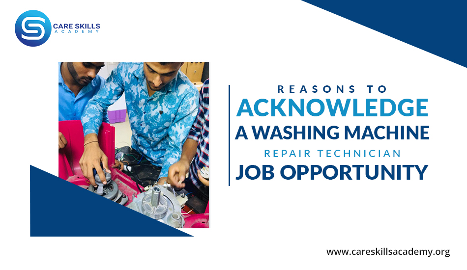 Reasons to Acknowledge a Washing Machine Repair Technician Job Opportunity